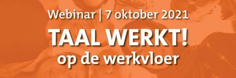 Webinar Taal Werkt! 7 oktober!